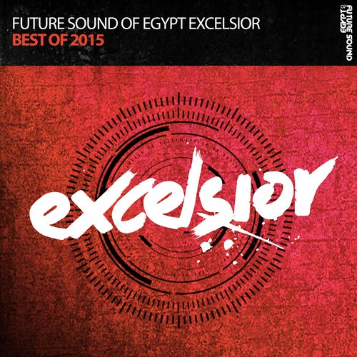 Future Sound Of Egypt Exelsior : Best Of 2015